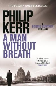 Philip Kerr - A Man Without Breath - A Bernie Gunther Novel.