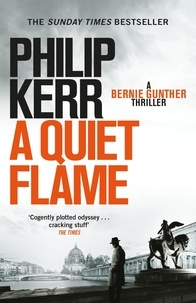 Philip Kerr - A Quiet Flame.