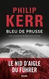 Philip Kerr - Bleu de Prusse - Une aventure de Bernie Gunther.