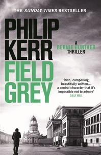 Philip Kerr - Field Grey.
