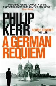 Philip Kerr - German Requiem - Bernie Gunther Thriller 3.