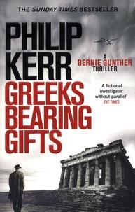 Philip Kerr - Greeks Bearing Gifts.