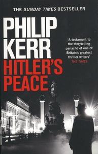 Philip Kerr - Hitler's Peace.