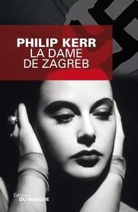 Philip Kerr - La Dame de Zagreb.