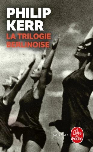 La Trilogie berlinoise. L'Eté de cristal ; La Pâle figure ; Un requiem allemand