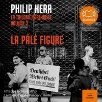 Philip Kerr - La trilogie berlinoise - Tome 2, La pâle figure.