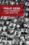 Philip Kerr - Les ombres de Katyn.
