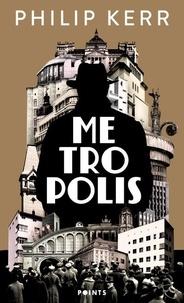 Philip Kerr - Metropolis.