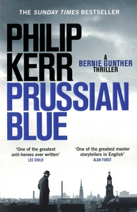 Philip Kerr - Prussian Blue - A Bernie Gunther thriller.