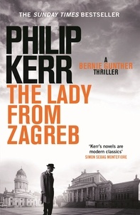 Philip Kerr - The Lady from Zagreb.