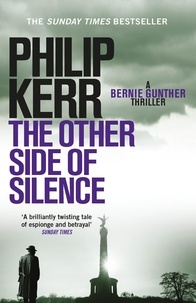 Philip Kerr - The Other Side of Silence - Bernie Gunther Thriller 11.