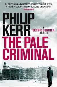 Philip Kerr - The Pale Criminal - Bernie Gunther Thriller 2.