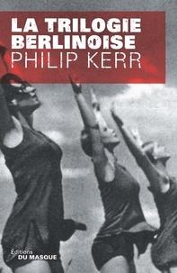 Philip Kerr - Trilogie berlinoise.