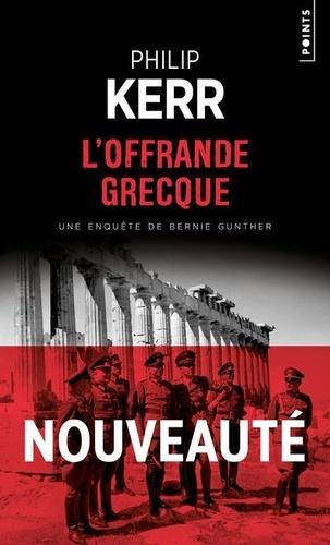 Une aventure de Bernie Gunther  L'offrande grecque
