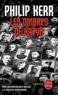 Philip Kerr - Une aventure de Bernie Gunther  : Les ombres de Katyn.