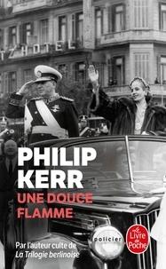 Livres à télécharger gratuitement pour ipod Une douce flamme 9782253161318 par Philip Kerr (French Edition) PDF