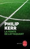 Philip Kerr - Une enquête de Scott Manson Tome 3 : La feinte de l'attaquant.