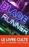 Philip Kindred Dick - Blade runner - Les androïdes rêvent-ils de moutons électriques ?.