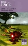 Philip Kindred Dick - Dans le jardin secret - Et autres réalités déviantes.