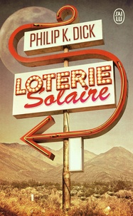 Philip Kindred Dick - Loterie solaire.