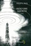 Philip Kindred Dick - Radio libre Albemuth.