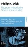 Philip Kindred Dick - Rapport minoritaire - Suivi de Souvenirs à vendre, édition bilingue français-anglais.