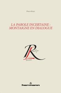 La parole incertaine : Montaigne en dialogue.pdf
