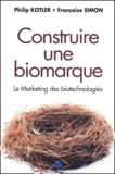 Philip Kotler et Françoise Simon - Construire une biomarque - Le Marketing des biotechnologies.