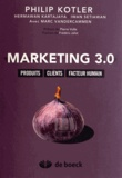 Philip Kotler - Marketing 3.0 - Produits, clients, facteur humain.