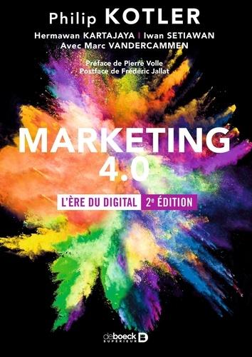 Marketing 4.0. L'ère du digital 2e édition