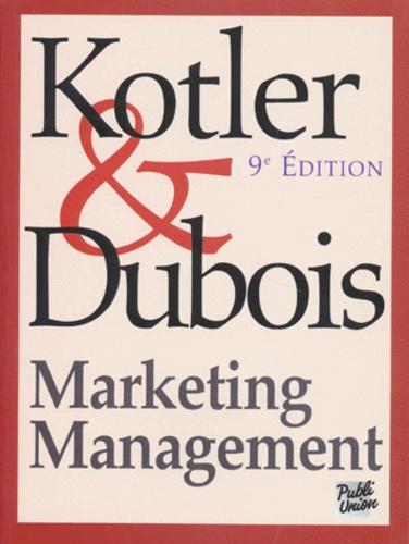 Philip Kotler et Bernard Dubois - Marketing management.