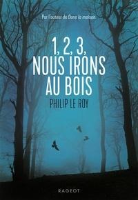Philip Le Roy - 1, 2, 3, nous irons au bois.
