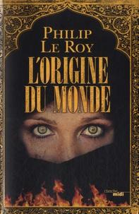 Philip Le Roy - L'origine du monde.