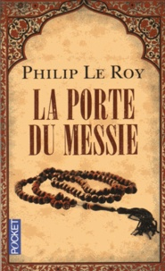 Philip Le Roy - La Porte du messie.