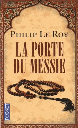 Philip Le Roy - La Porte du messie.