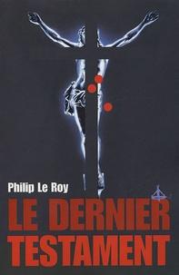 Philip Le Roy - Le Dernier Testament.