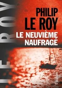 Philip Le Roy - Le neuvième naufragé.