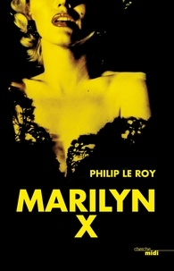 Philip Le Roy - Romans  : Marilyn X - extrait.