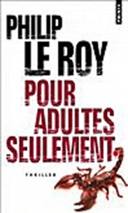 Philip Le Roy - Pour adultes seulement.