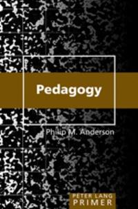 Philip m. Anderson - Pedagogy Primer.