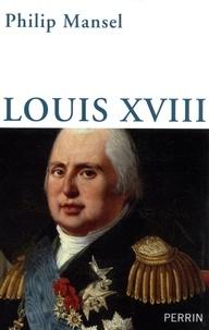 Philip Mansel - Louis XVIII.