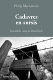 Philip Mechanicus - Cadavres en sursis - Journal du camp de Westerbork (28 mai 1943 - 28 février 1944).