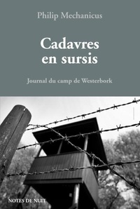 Philip Mechanicus - Cadavres en sursis - Journal du camp de Westerbork (28 mai 1943 - 28 février 1944).