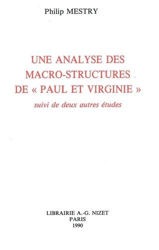 """Philip Mestry - Une analyse des macro-structures de """"Paul et Virginie"""" - Suivi de deux autres études."""