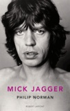 Philip Norman - Mick Jagger.