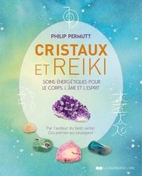 Philip Permutt - Cristaux et Reiki - Soins énergétiques pour le corps, l'âme et l'esprit.