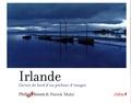 Philip Plisson et Patrick Mahé - Irlande - Carnet de bord d'un chasseur d'images.