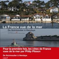 Philip Plisson - La France vue de la mer - De Noirmoutier à Hendaye.