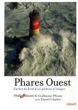 Philip Plisson et Guillaume Plisson - Phares ouest - Carnet de bord d'un pêcheur d'images.