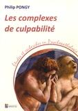 Philip Pongy - Les complexes de culpabilité.